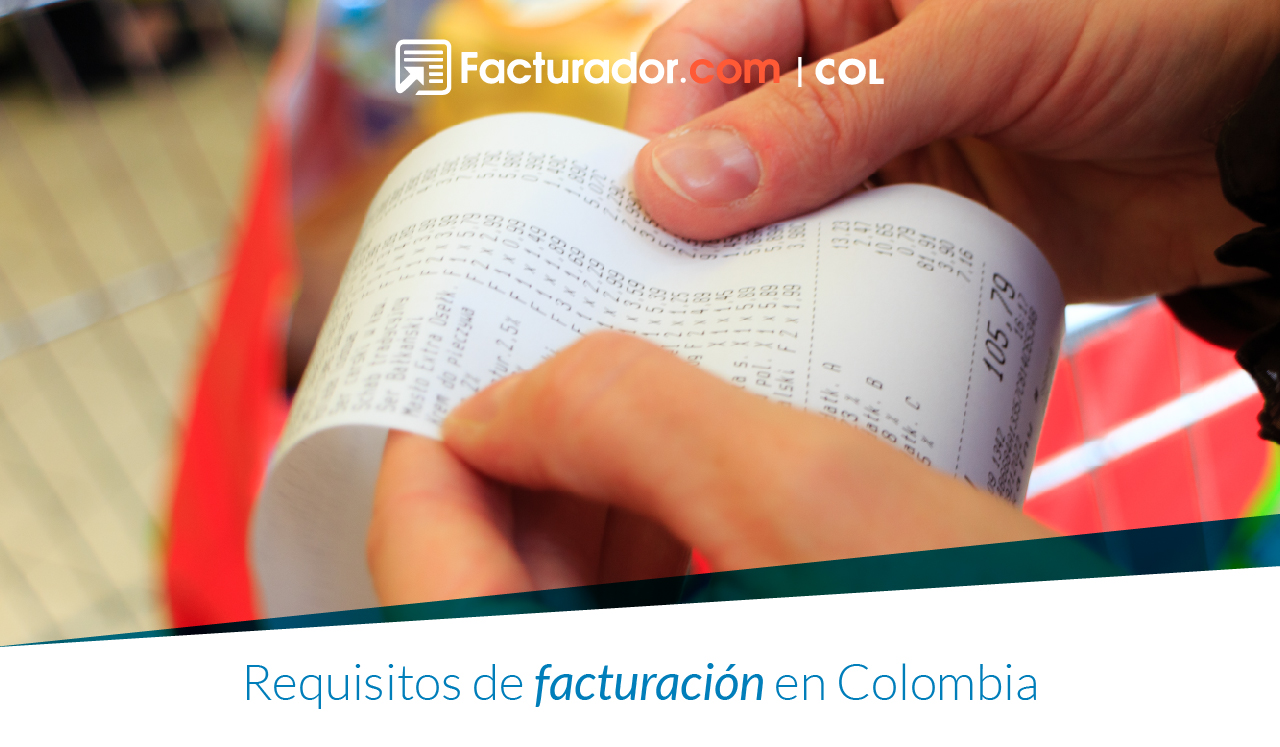 Requisitos de Facturación en Colombia